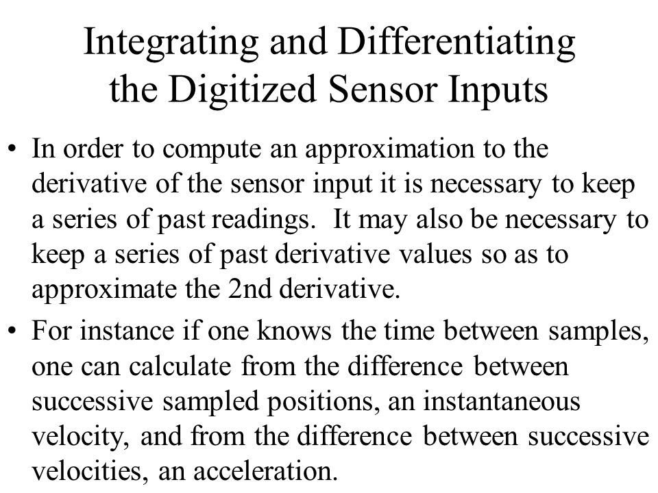 Integrating and Differentiating the Digitized Sensor Inputs