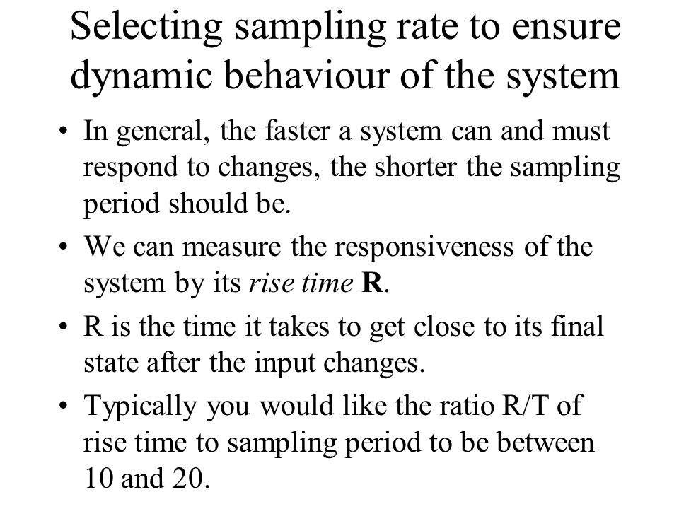 Selecting sampling rate to ensure dynamic behaviour of the system