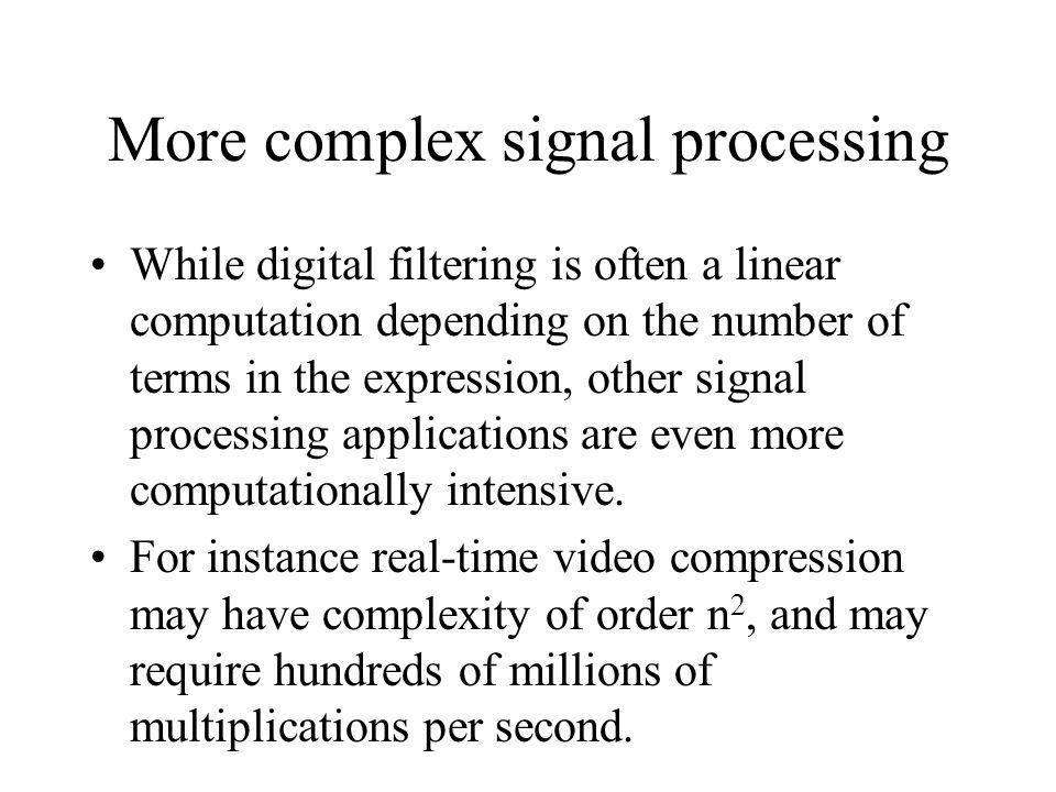 More complex signal processing