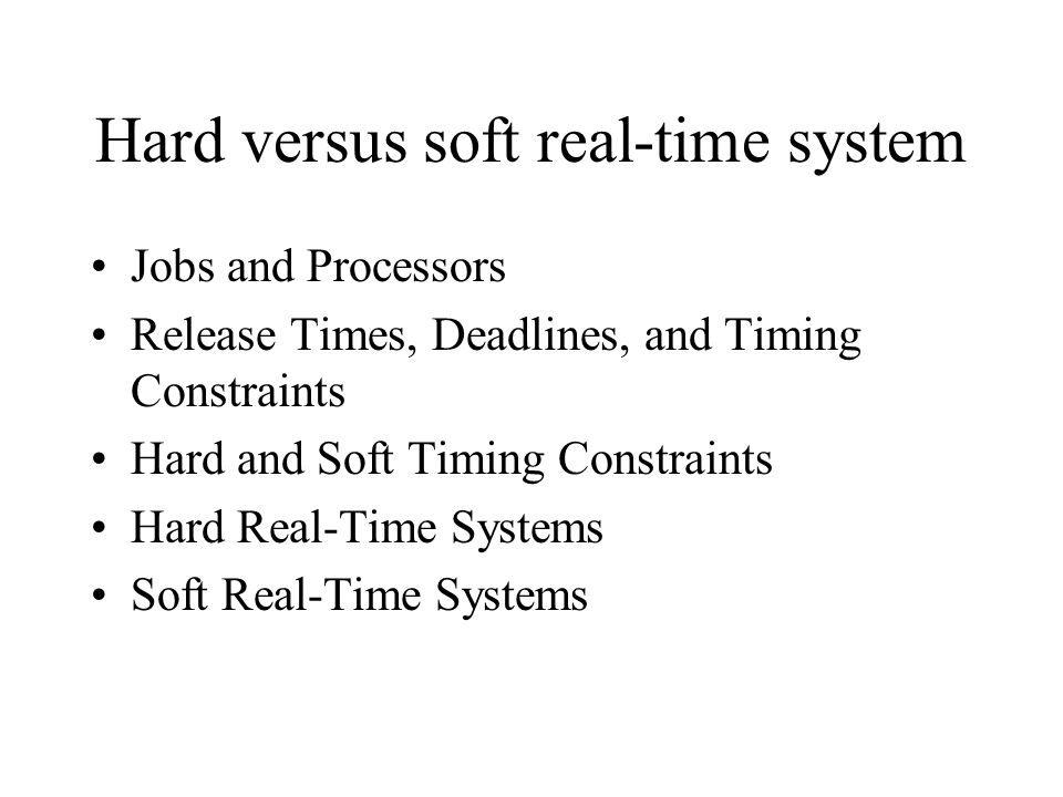 Hard versus soft real-time system