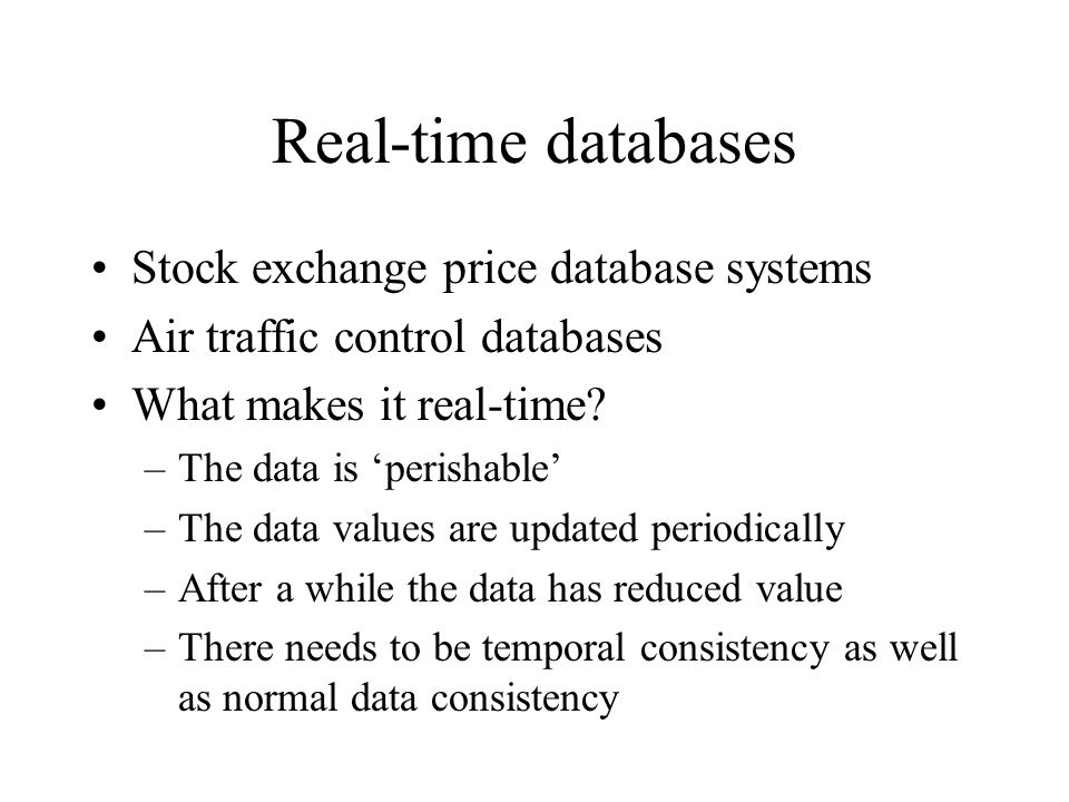 Real-time databases Stock exchange price database systems