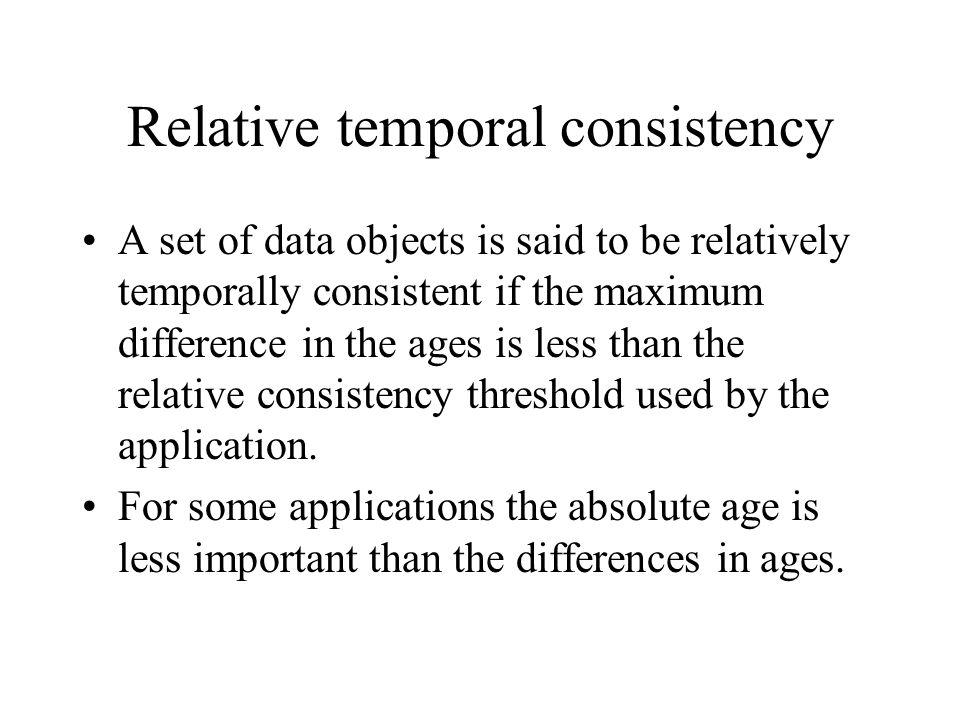 Relative temporal consistency