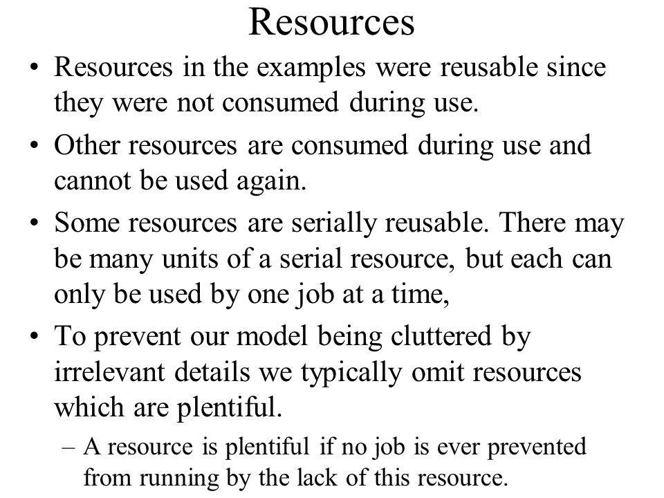 Resources Resources in the examples were reusable since they were not consumed during use.