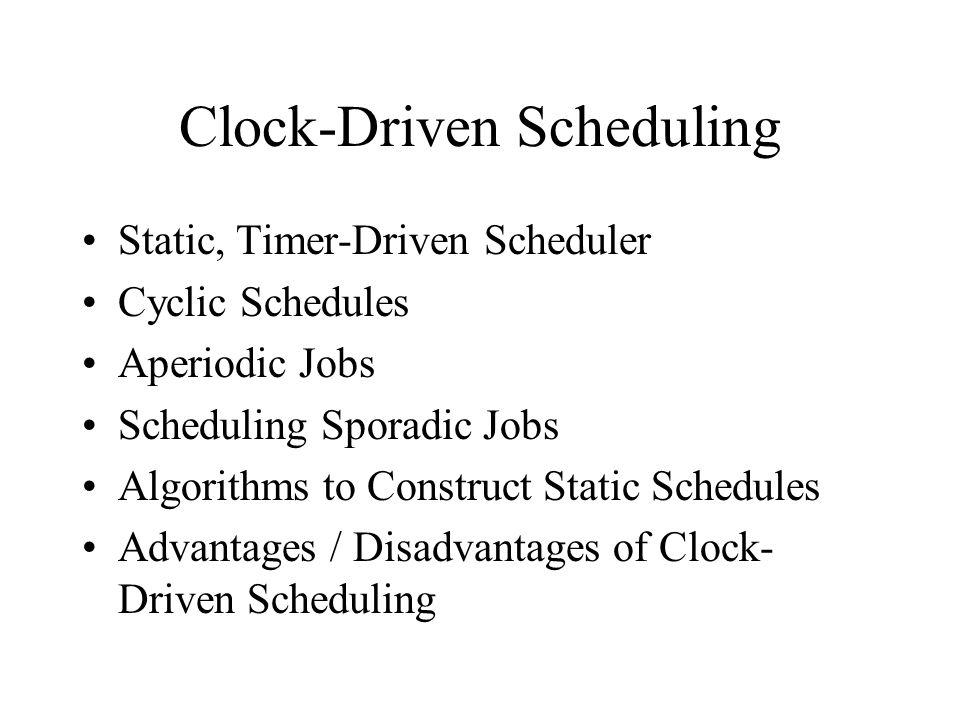 Clock-Driven Scheduling