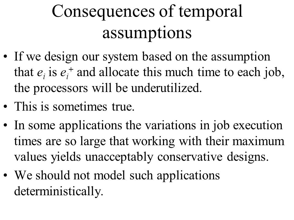 Consequences of temporal assumptions