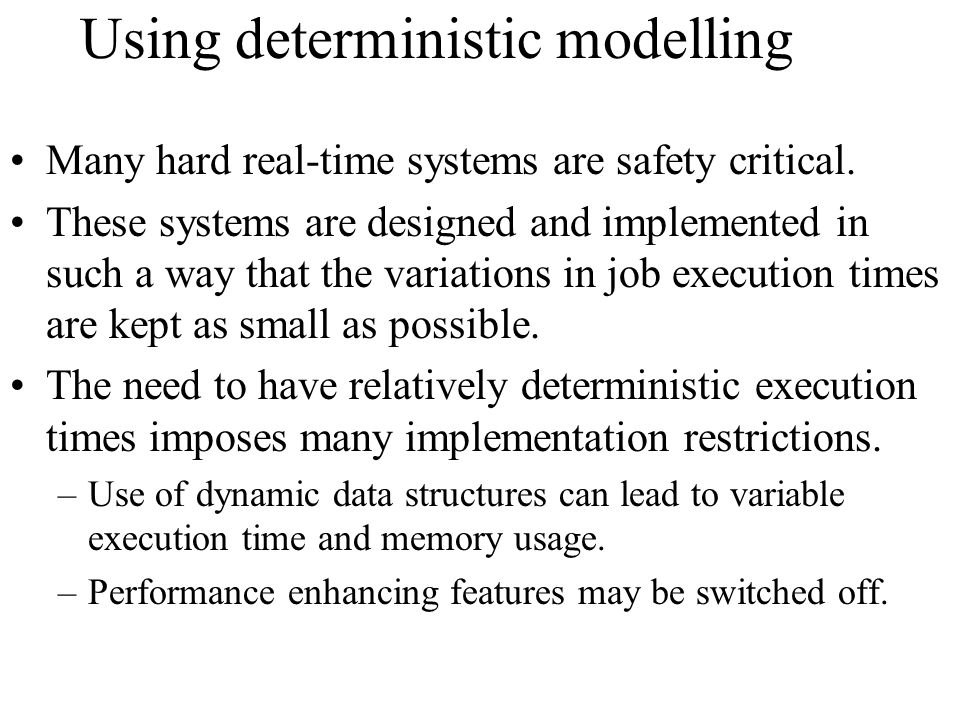 Using deterministic modelling