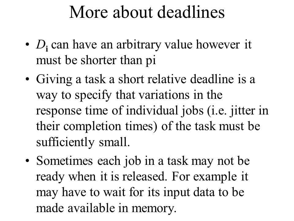More about deadlines Di can have an arbitrary value however it must be shorter than pi.
