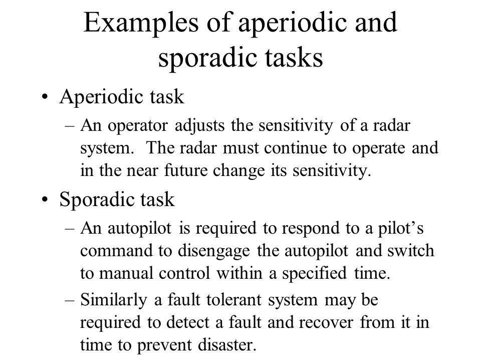 Examples of aperiodic and sporadic tasks