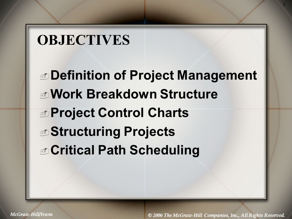 OBJECTIVES Definition of Project Management Work Breakdown Structure