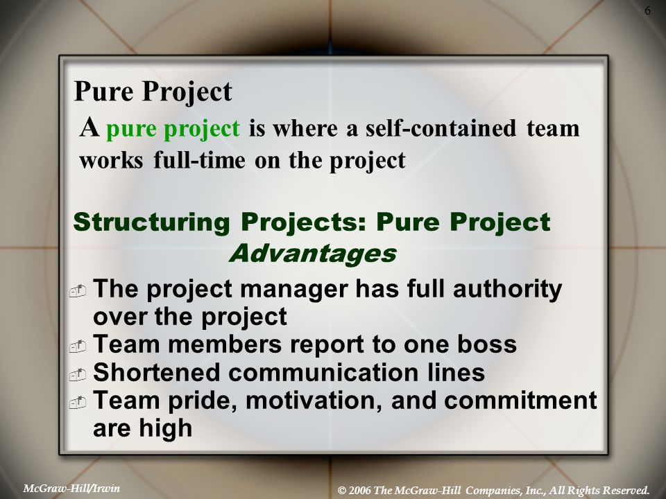 Structuring Projects: Pure Project Advantages