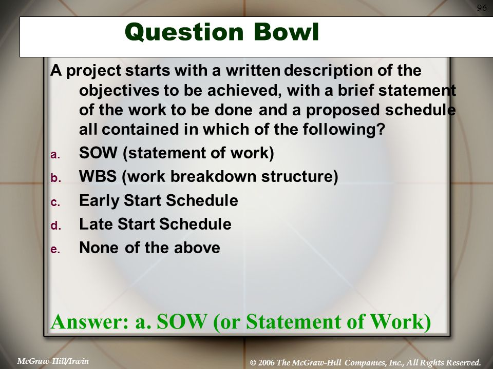 Question Bowl Answer: a. SOW (or Statement of Work)