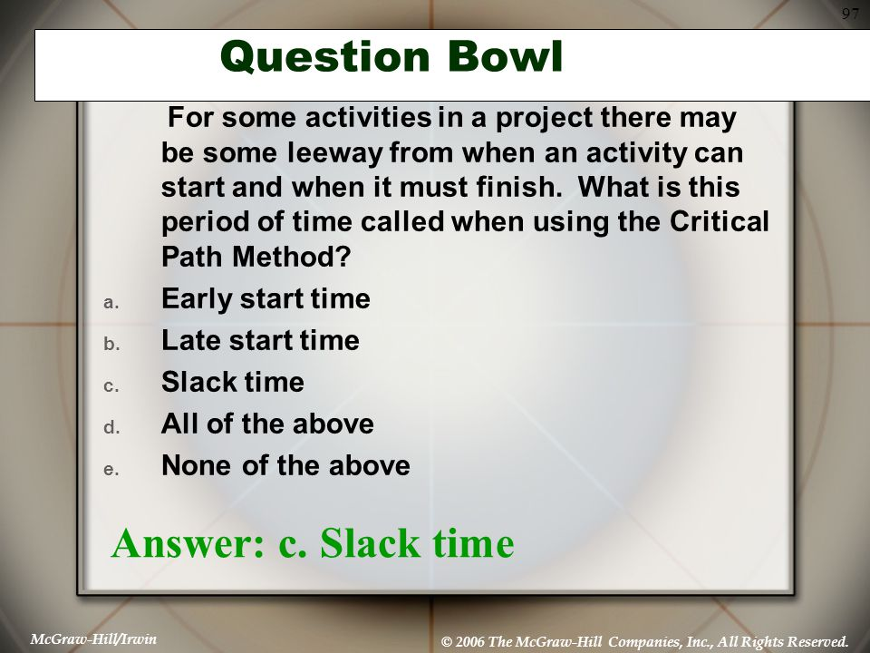 Question Bowl Answer: c. Slack time