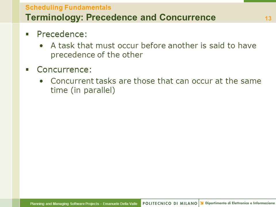 Scheduling Fundamentals Terminology: Precedence and Concurrence