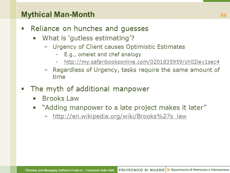 Mythical Man-Month Reliance on hunches and guesses