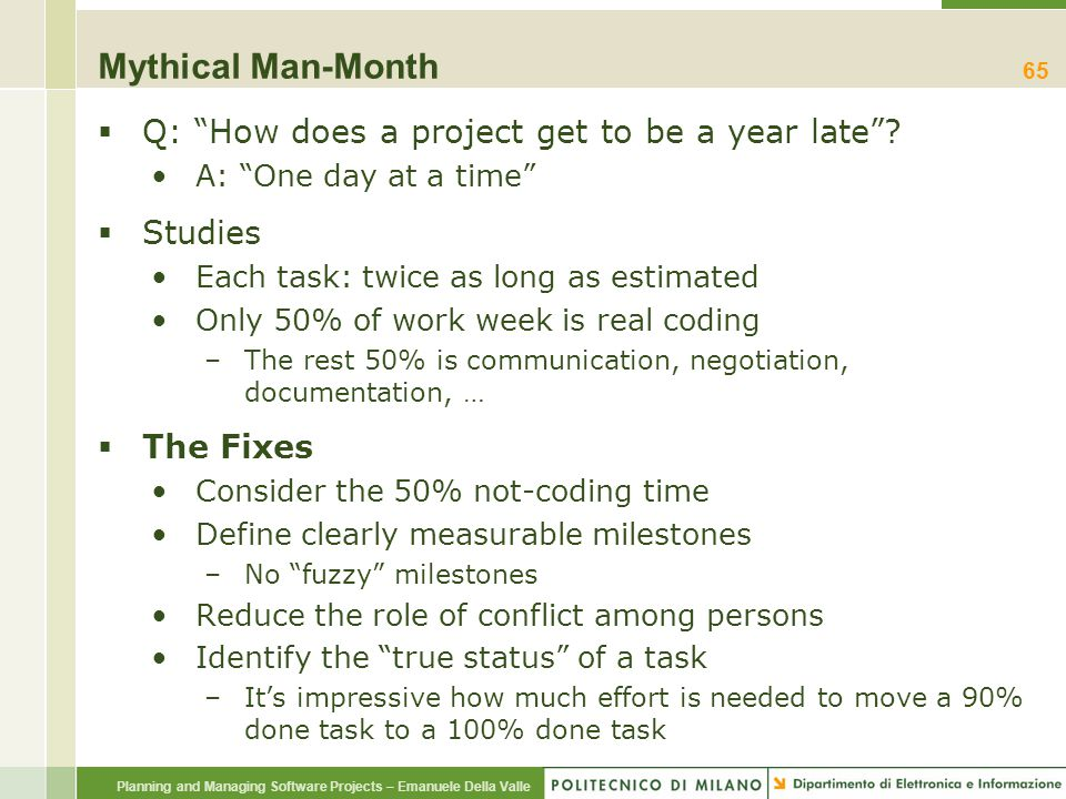 Mythical Man-Month Q: How does a project get to be a year late