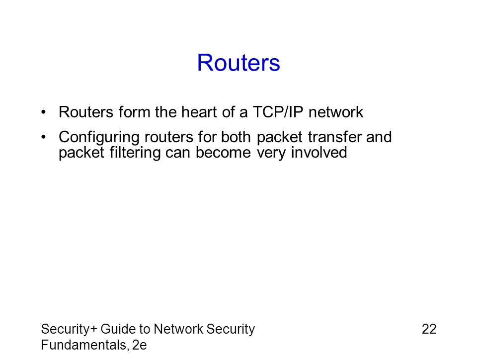 Routers Routers form the heart of a TCP/IP network