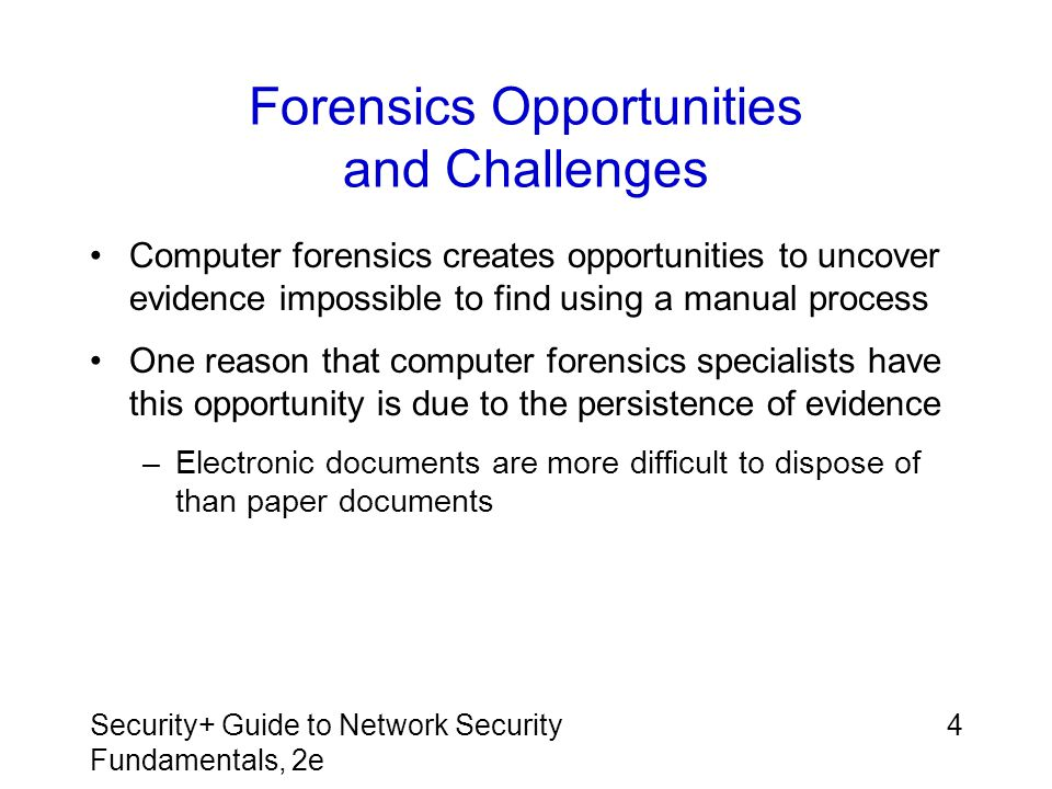 Forensics Opportunities and Challenges