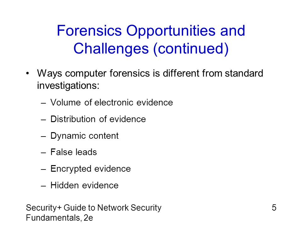 Forensics Opportunities and Challenges (continued)