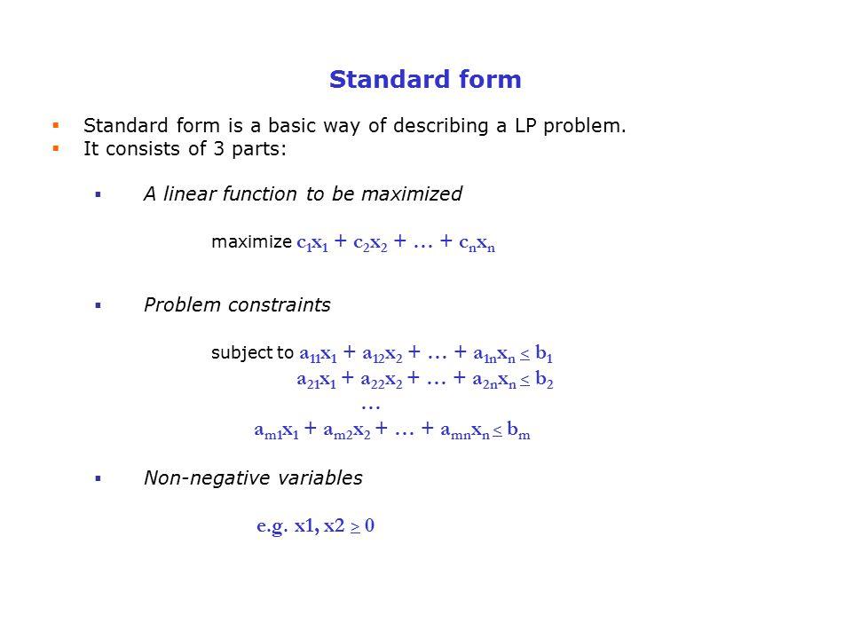 Standard form a21x1 + a22x2 + … + a2nxn < b2 …