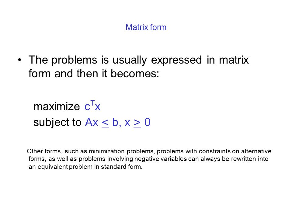 The problems is usually expressed in matrix form and then it becomes: