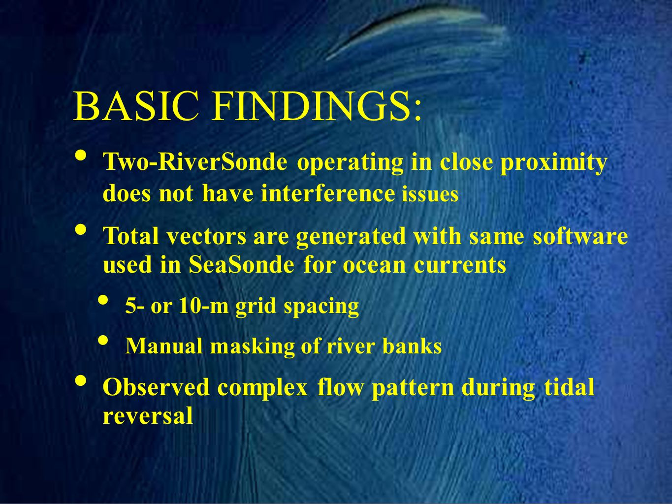 BASIC FINDINGS: Two-RiverSonde operating in close proximity does not have interference issues.