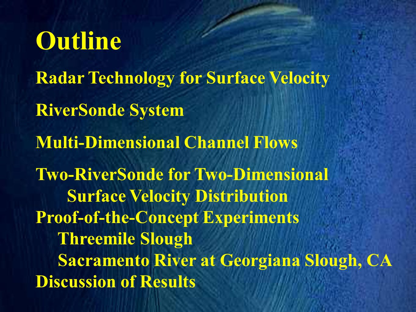 Outline Radar Technology for Surface Velocity RiverSonde System