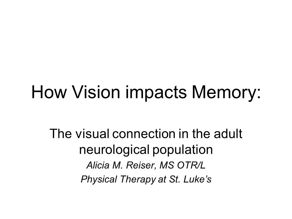How Vision impacts Memory:
