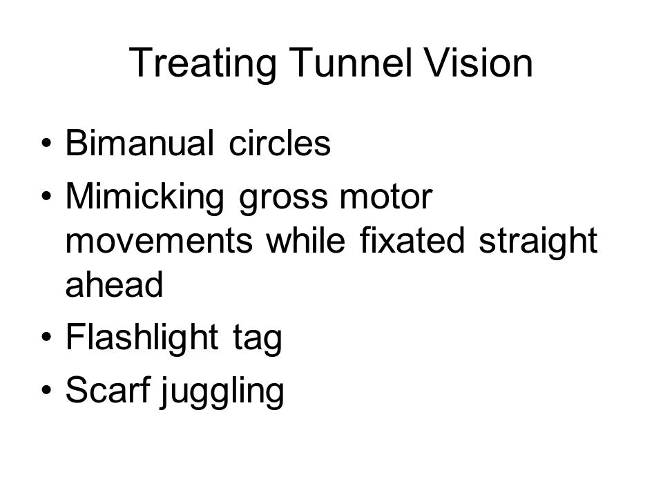 Treating Tunnel Vision