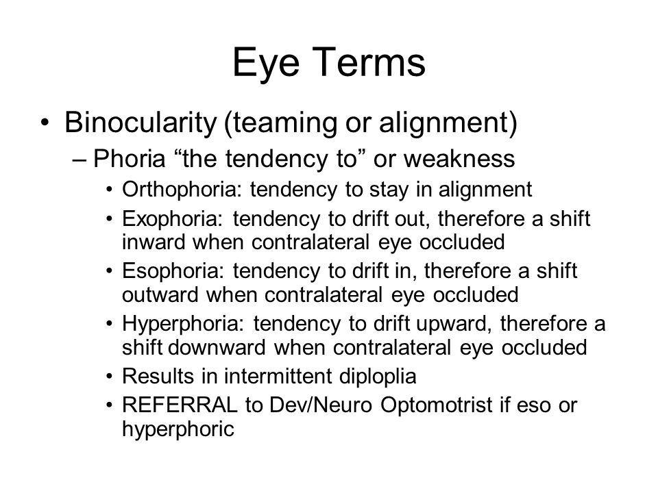 Eye Terms Binocularity (teaming or alignment)