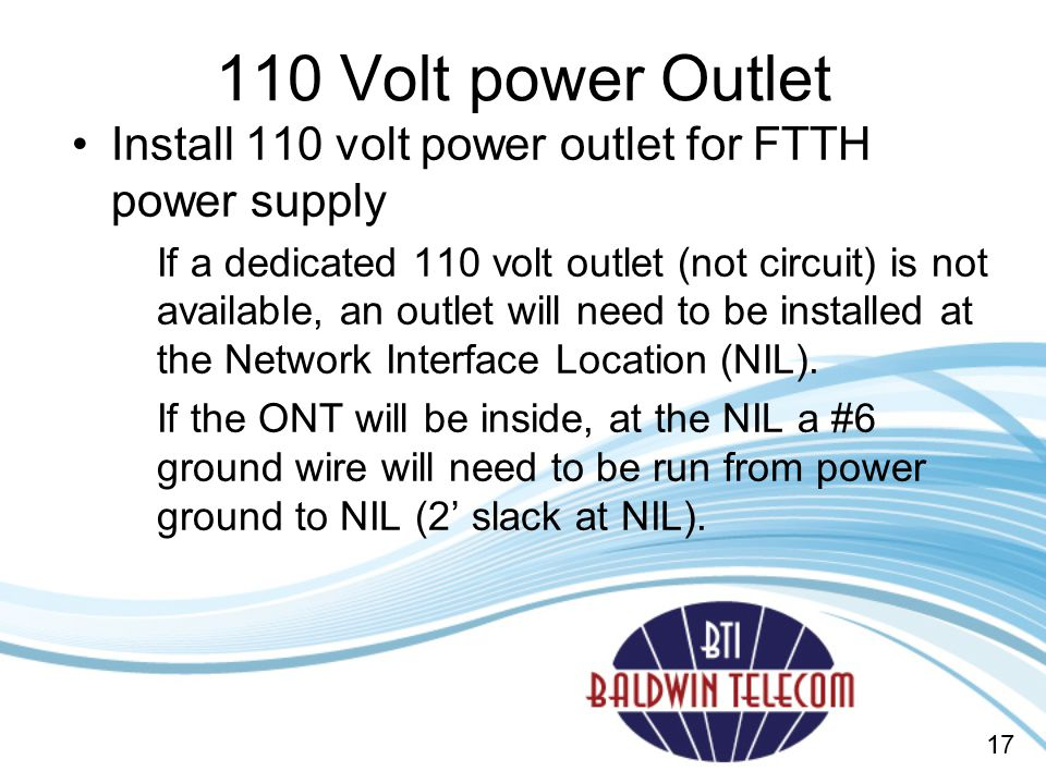 110 Volt power Outlet Install 110 volt power outlet for FTTH power supply.