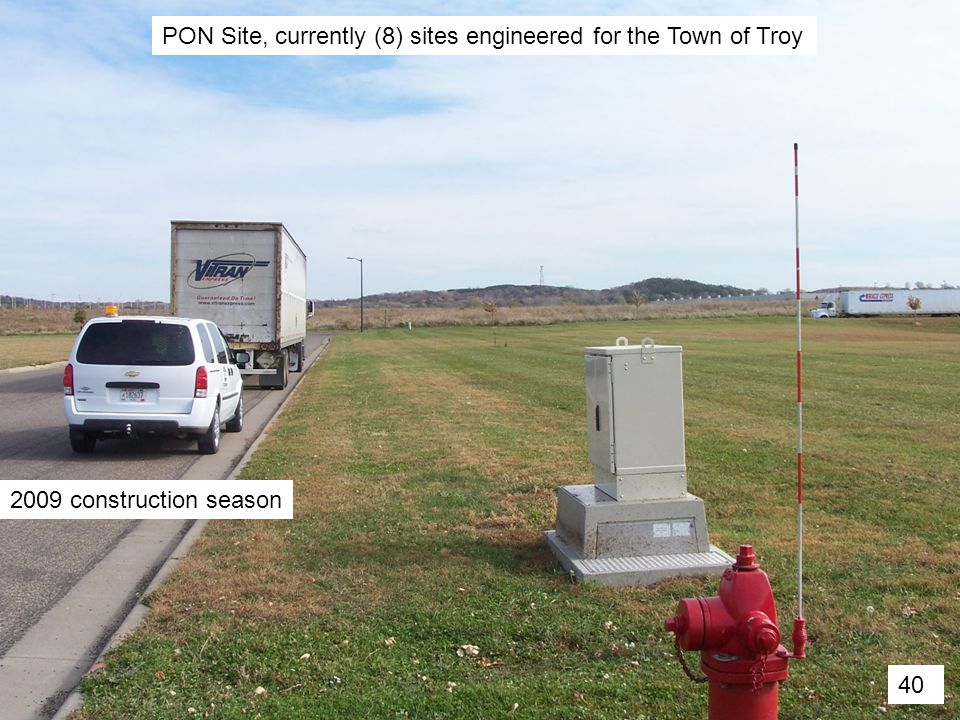PON Site, currently (8) sites engineered for the Town of Troy