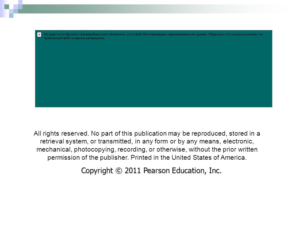 Copyright © 2011 Pearson Education, Inc.