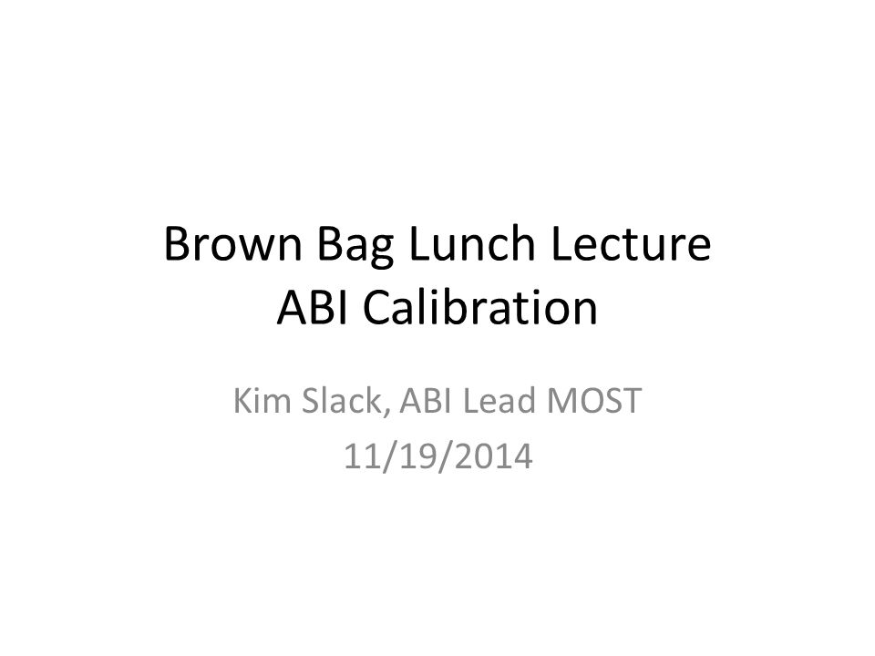 Brown Bag Lunch Lecture ABI Calibration