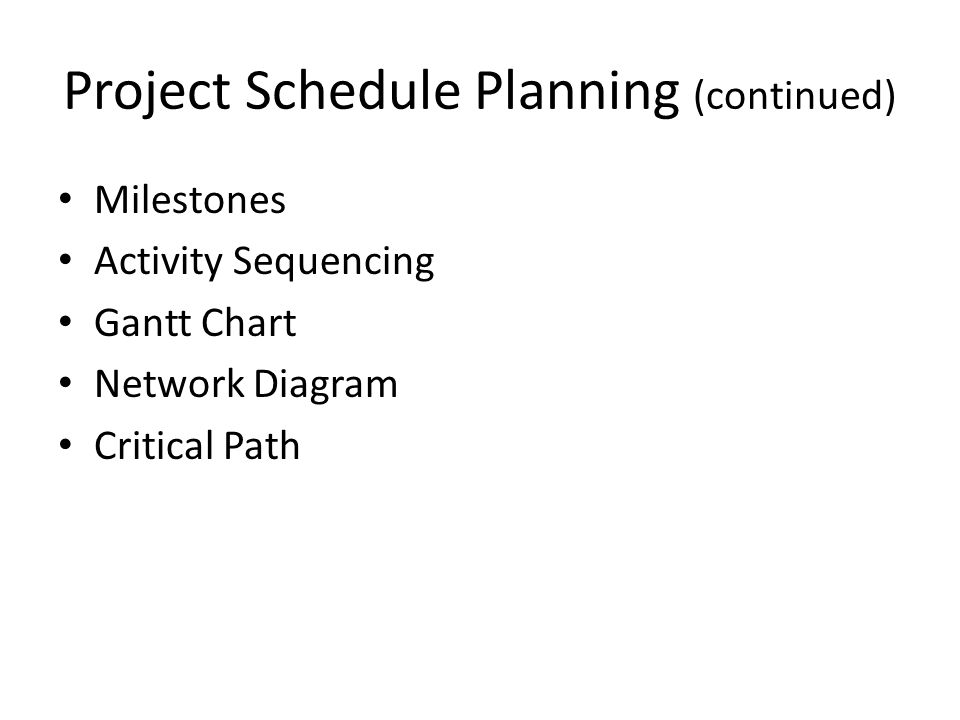 Project Schedule Planning (continued)