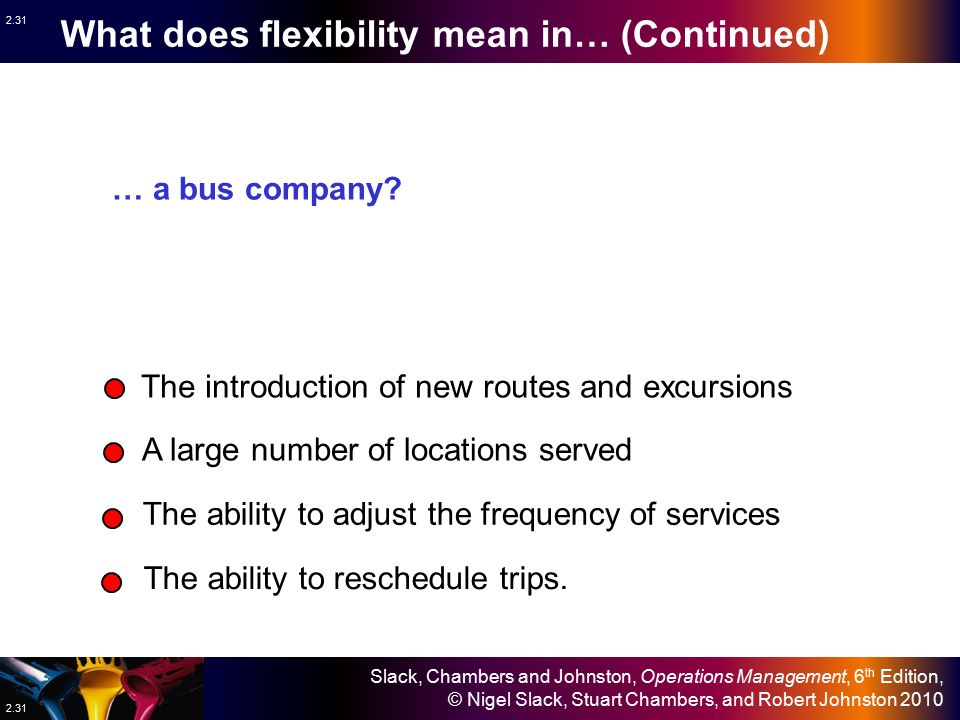 What does flexibility mean in… (Continued)