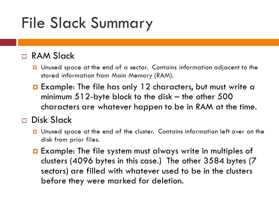 File Slack Summary RAM Slack Disk Slack