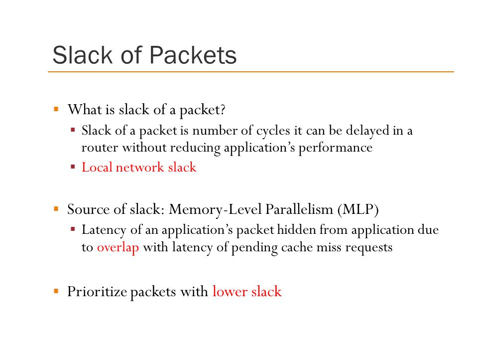 Slack of Packets What is slack of a packet