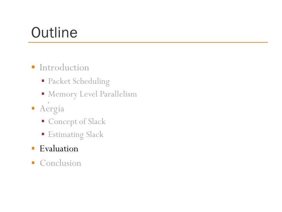 Outline Introduction Aérgia Evaluation Conclusion Packet Scheduling