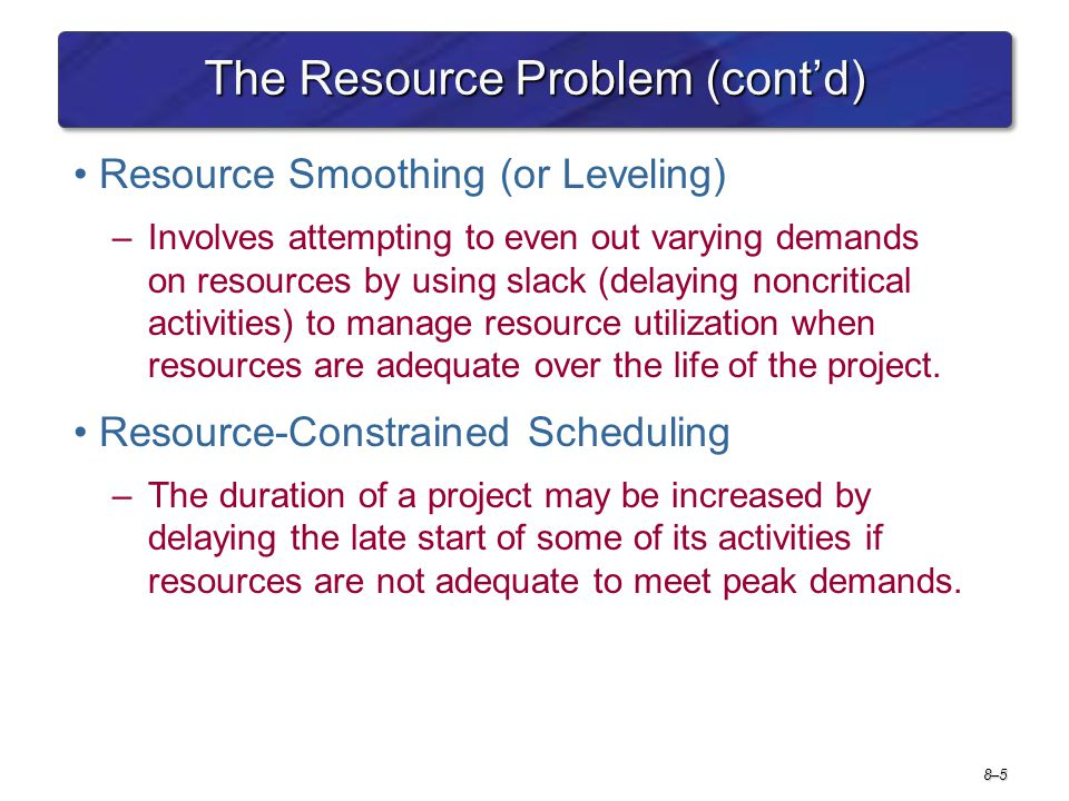 The Resource Problem (cont'd)