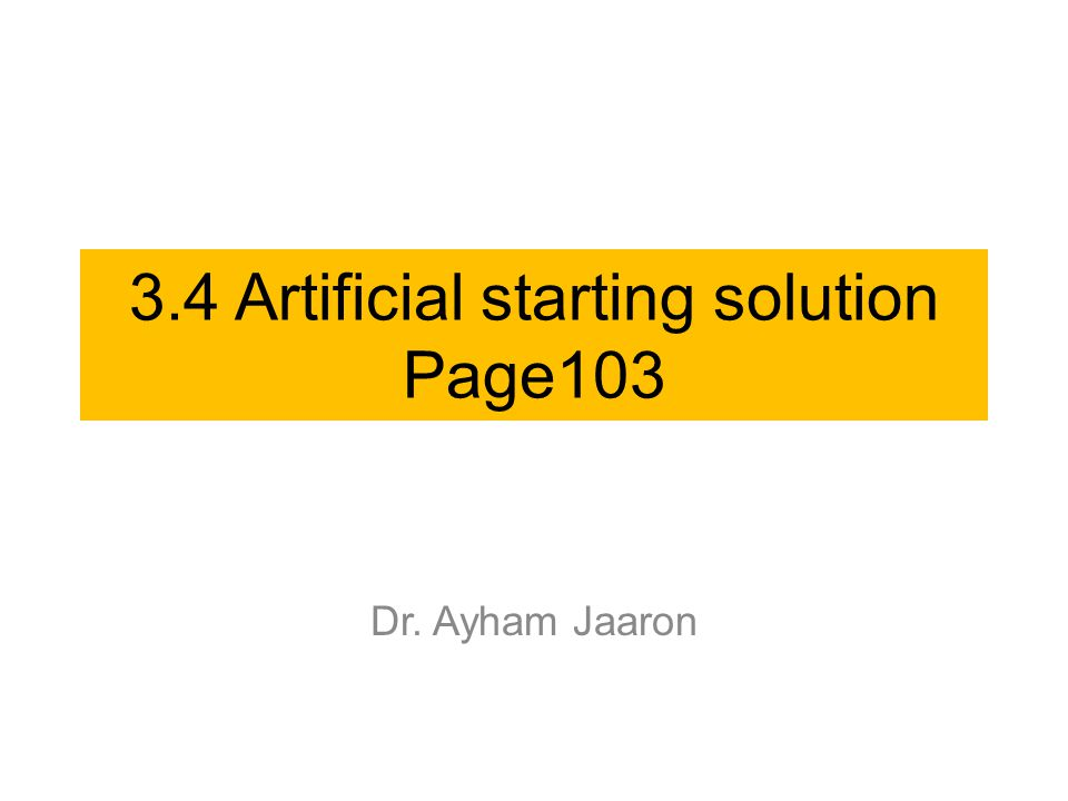3.4 Artificial starting solution Page103