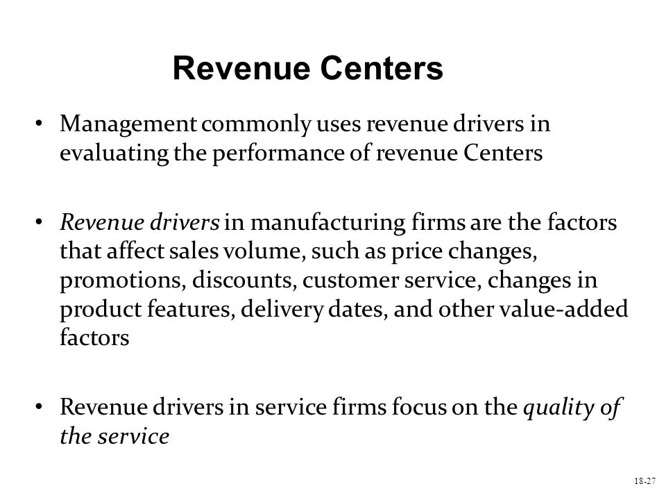 Revenue Centers Management commonly uses revenue drivers in evaluating the performance of revenue Centers.