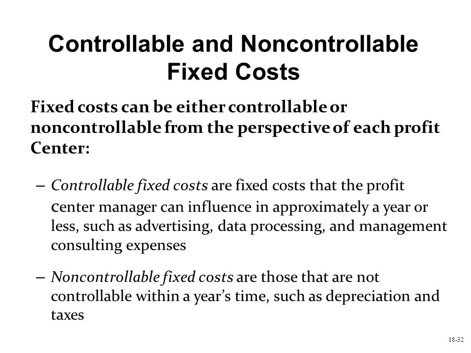 Controllable and Noncontrollable Fixed Costs