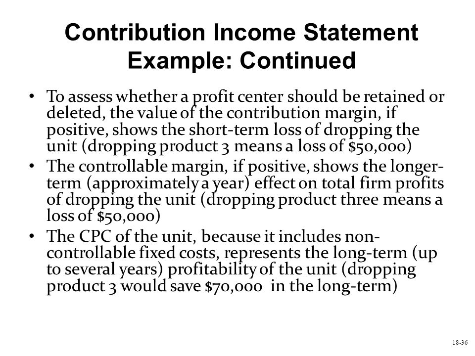 Contribution Income Statement Example: Continued