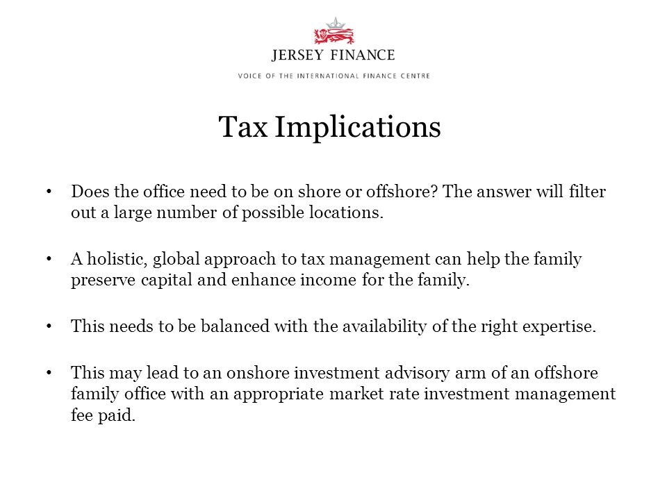 Tax Implications Does the office need to be on shore or offshore The answer will filter out a large number of possible locations.