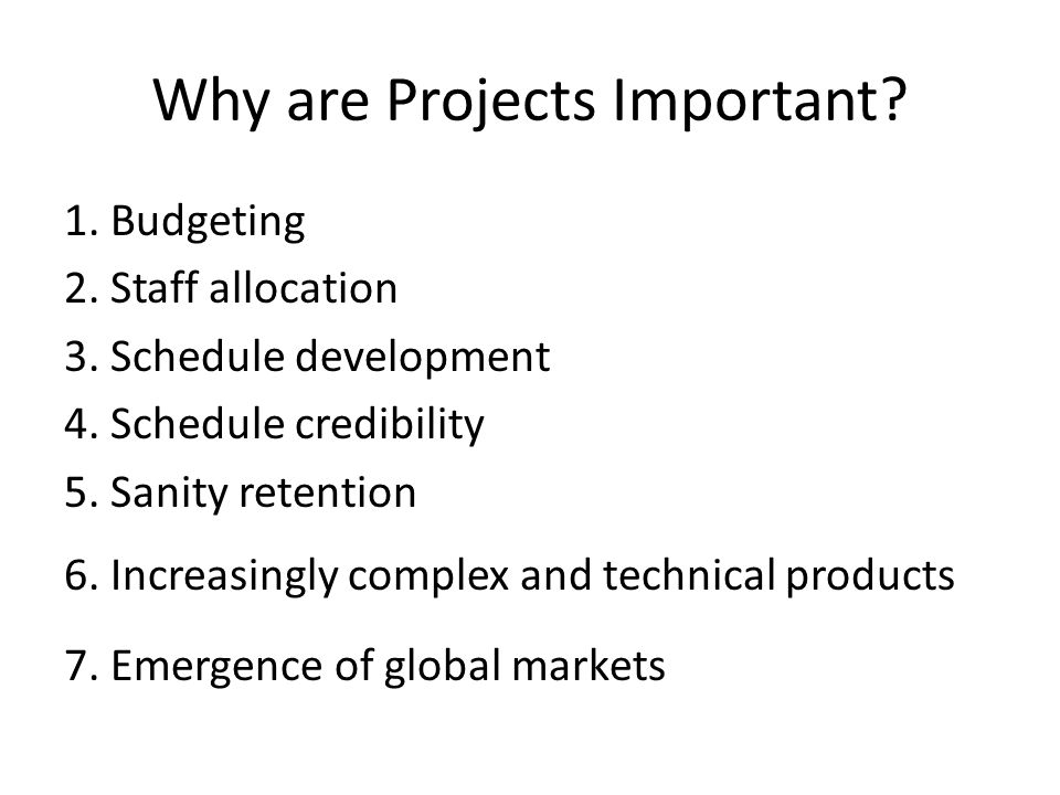 Why are Projects Important