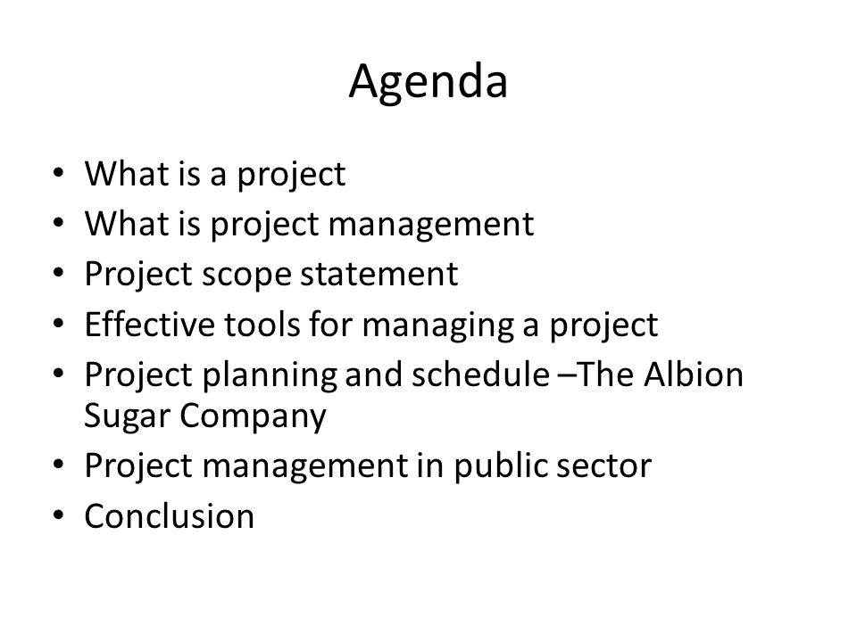 Agenda What is a project What is project management