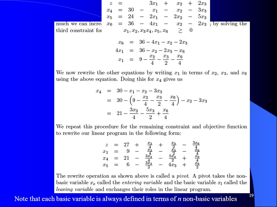 Do new z equation Note that each basic variable is always defined in terms of n non-basic variables