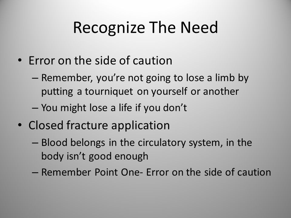 Recognize The Need Error on the side of caution
