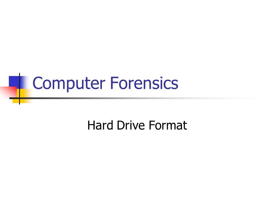 Computer Forensics Hard Drive Format