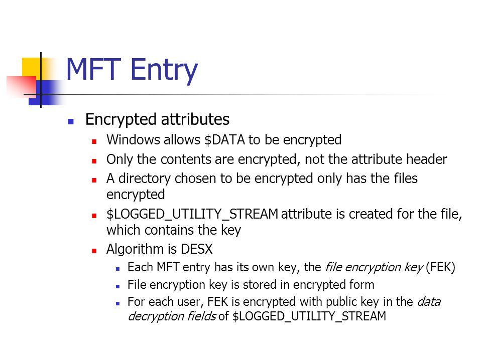 MFT Entry Encrypted attributes Windows allows $DATA to be encrypted